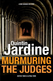 Murmuring the Judges (Bob Skinner series, Book 8) - A gang of ruthless killers stalk Edinburgh's streets ebook by Quintin Jardine
