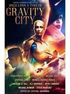 Once Upon a Time in Gravity City ebook by Artie Cabrera, Christopher Valin, Michael Bunker,...