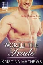Worth the Trade ebook by Kristina Mathews