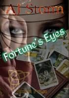 Fortune's Eyes ebook by AJ Storm