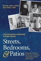Streets, Bedrooms, and Patios ebook by Michael James Higgins,Tanya L. Coen