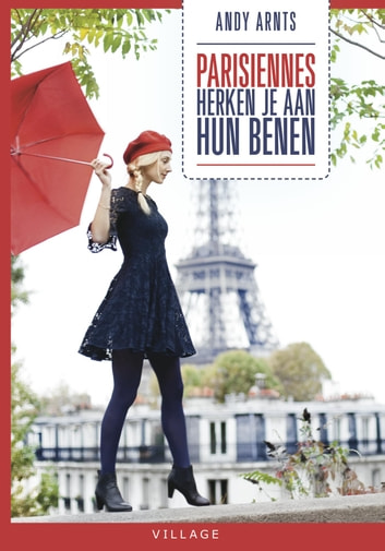 Parisiennes herken je aan hun benen - verhalen ebook by Andy Arnts