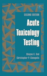 Acute Toxicology Testing ebook by Shayne C. Gad,Christopher P. Chengelis