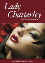 Lady Chatterley (Letzte, unzensierte Version) eBook by D. H. Lawrence, A. J. Fischer