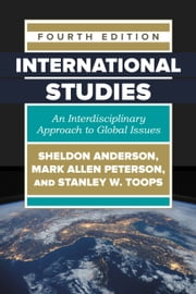 International Studies - An Interdisciplinary Approach to Global Issues ebook by Sheldon Anderson, Mark Allen Peterson, Stanley W. Toops