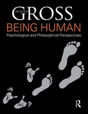 Being Human - Psychological and Philosophical Perspectives ebook by Richard Gross