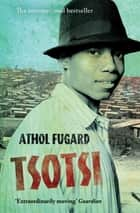 Tsotsi ebook by Athol Fugard