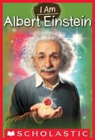 I Am #2: Albert Einstein ebook by Grace Norwich, Ute Simon