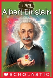 I Am #2: Albert Einstein ebook by Grace Norwich,Ute Simon