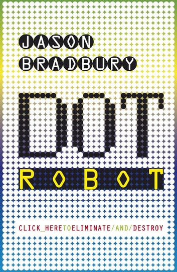 Dot Robot ebook by Jason Bradbury