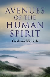 Avenues of the Human Spirit ebook by Graham Nicholls