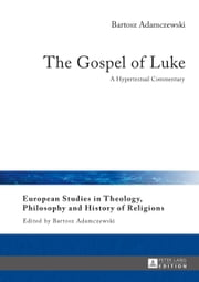 The Gospel of Luke ebook by Bartosz Adamczewski