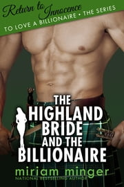The Highland Bride and the Billionaire - Return to Innocence ebook by Miriam Minger