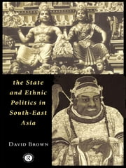 The State and Ethnic Politics in SouthEast Asia ebook by David Brown