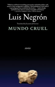 Mundo Cruel - Stories ebook by  Luis Negron,Suzanne Jill Levine