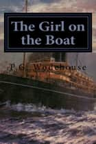 The Girl on the Boat ebook by P.G. Wodehouse