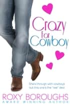 Crazy for Cowboy ebook by Roxy Boroughs