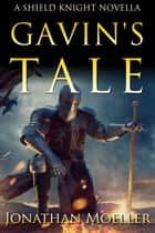 Shield Knight: Gavin's Tale ebook by Jonathan Moeller