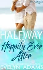 Halfway to Happily Ever After - The Southerlands, #9 ebook by Evelyn Adams