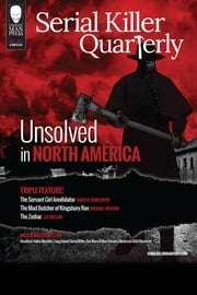 "Serial Killer Quarterly Vol.1 No.3 ""Unsolved in North America"" ebook by Aaron Elliott,Harold Schechter,Michael Newton"