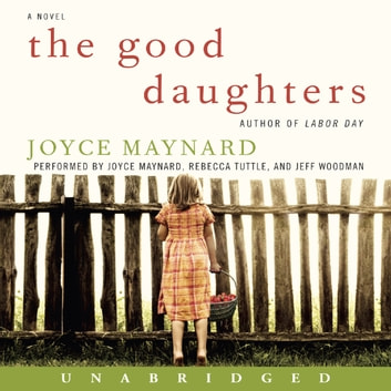 The Good Daughters - A Novel audiobook by Joyce Maynard