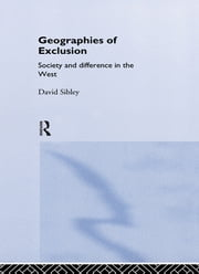 Geographies of Exclusion - Society and Difference in the West ebook by David Sibley