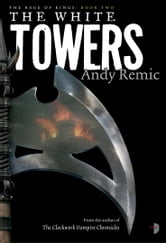 The White Towers - Book 2 of The Rage of Kings ebook by Andy Remic