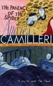 The Patience of The Spider: An Inspector Montalbano Novel 8 ebook by Andrea Camilleri