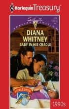 Baby In His Cradle ebook by Diana Whitney