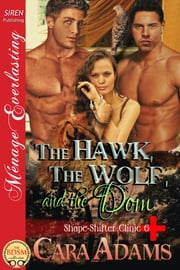 The Hawk, the Wolf, and the Dom ebook by Cara Adams