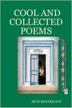 Cool and Collected Poems ebook by Mois Benarroch
