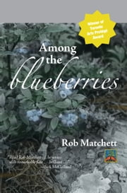 Among the Blueberries ebook by rob matchett