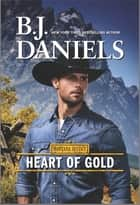 Heart of Gold - A Novel ebook by B.J. Daniels