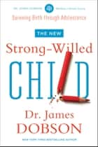 The New Strong-Willed Child ebook by James C. Dobson