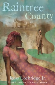 Raintree County ebook by Ross Lockridge Jr.,Herman Wouk