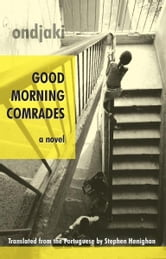 Good Morning Comrades ebook by Ondjaki