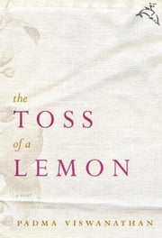 The Toss of a Lemon ebook by Padma Viswanathan