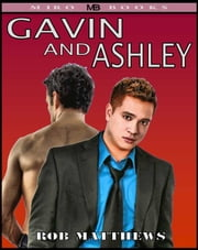 Gavin and Ashley ebook by Rob Mathews
