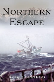 Northern Escape ebook by RL Coffield