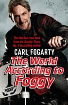 The World According to Foggy ebook by Carl Fogarty