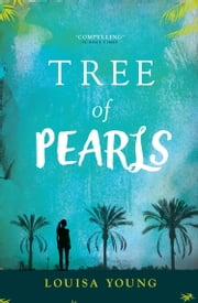 Tree of Pearls (The Angeline Gower Trilogy, Book 3) ebook by Louisa Young