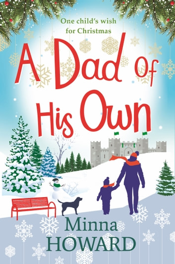 A Dad of His Own - A magical, comforting and emotional Christmas story ebook by Minna Howard