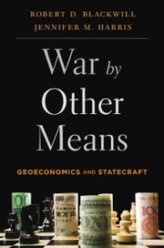 War by Other Means ebook by Robert D. Blackwill,Jennifer M.  Harris