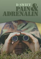 PAIN & ADRENALIN ebook by D Swift