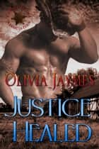 Justice Healed ebook by Olivia Jaymes