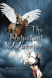 The Reluctant Warrior ebook by Dominick Forte