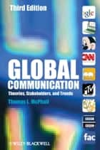 Global Communication ebook by Thomas L. McPhail