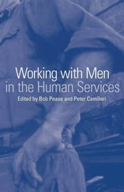 Working with Men in the Human Services ebook by Pease, Bob