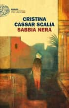 Sabbia nera eBook by Cristina Cassar Scalia