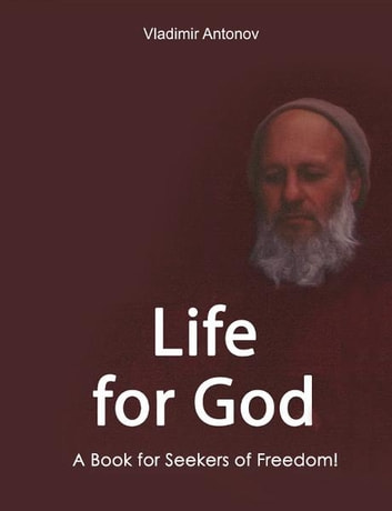 Life for God. A Book for Seekers of Freedom! ebook by Vladimir Antonov